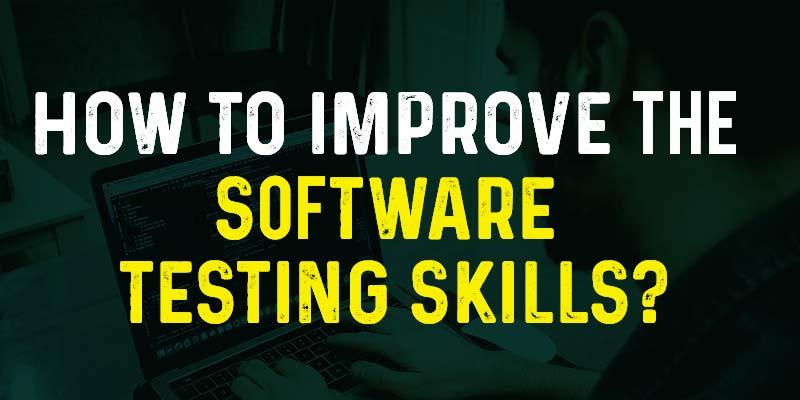 How to improve the Software Testing Skills